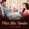 Arijit Singh - Main Phir Bhi Tumko Chahunga (Lost Remix)