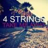 4 Strings - Take Me Away (Gordon Jackson Remix)