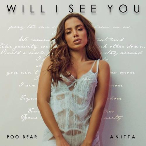 Baixar Poo Bear feat. Anitta - Will I See You (Mr. Pizzí rmx)