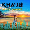 KHA'JU - AFTER SUNSET