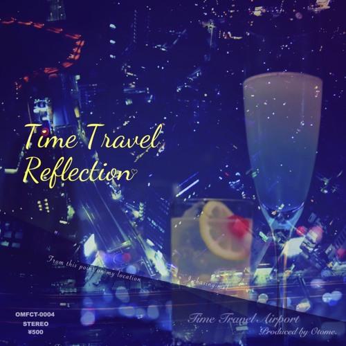 2017秋M3 新譜 3rd Album「Time Travel Reflection」Master版 全曲XFD