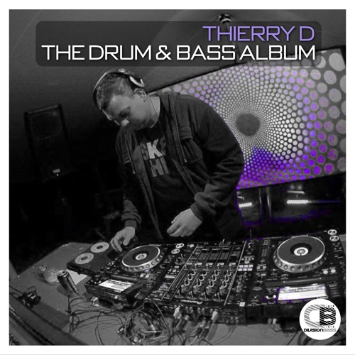 The Drum & Bass Album By Thierry D   OUT NOW! on all good stores