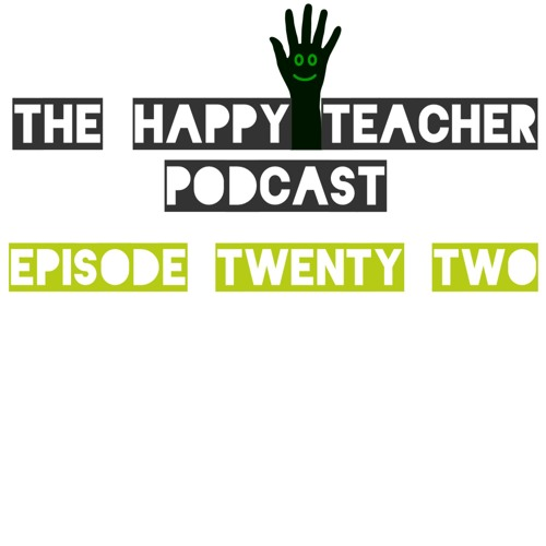 Episode twenty two - Happy places