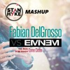 Fabian DelGrosso Vs. Eminem - The Real Slim Shady Come Closer (Stan Hyke MashUp)