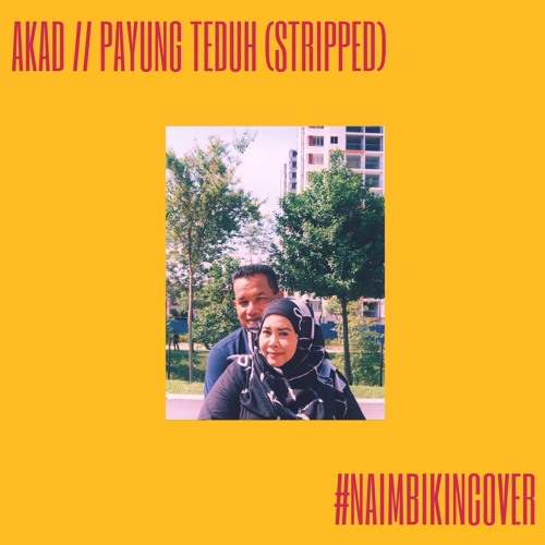 Akad (Stripped) - Payung Teduh (Cover By Naim Daniel)