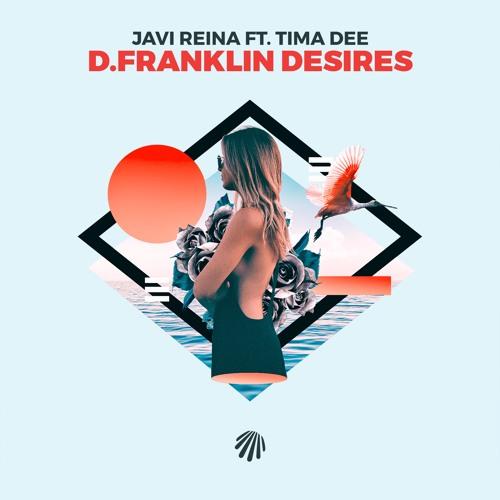 Javi Reina feat. Tima Dee - D. Franklin Desires
