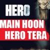 Main Hu Hero Tera