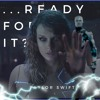 Taylor Swift Ready For It And Carousel Black Hood Mashup Mp3
