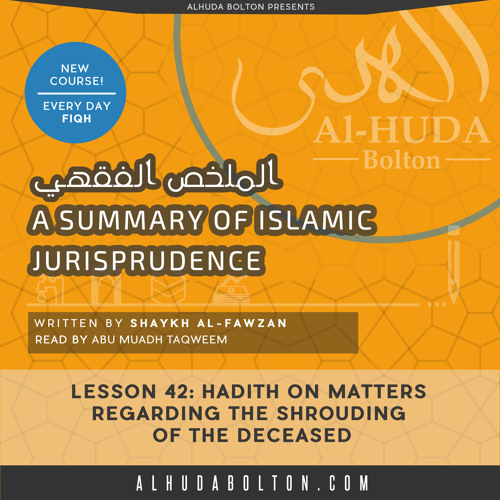 Lesson 42 Hadith on Matters Regarding the Shrouding of the Deceased