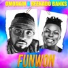 Omo Akin - Funwon ft. Reekado Banks