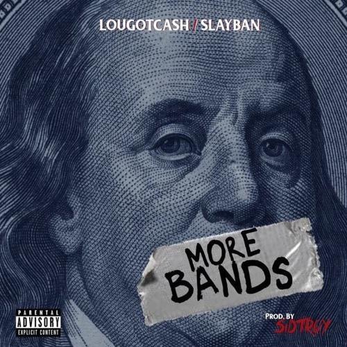 More Bands Ft Slayban By Lougotcash