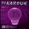 IRIDIUM / HOUSE MUSIC  (YouTube link below)