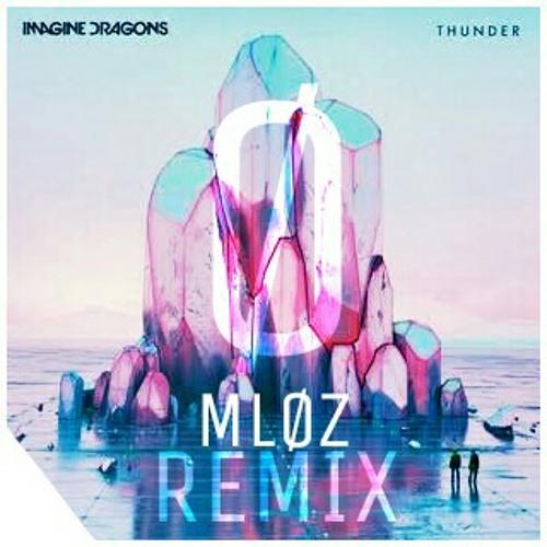 Imagine Dragons Thunder: Imagine Dragons - Thunder (MLØZ Remix) By MLØZ