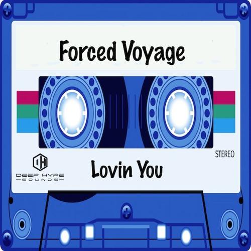 Forced Voyage - Lovin You