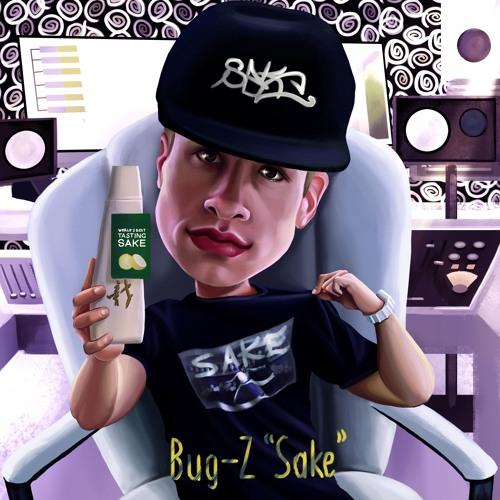 """Bug-Z """"Sake"""""""