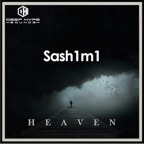 Sash1m1 - Heaven - Deep Hype Sounds Out November 24th, 2017