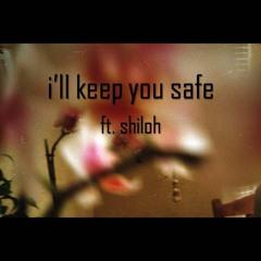 i'll keep you safe  ft. shiloh dynasty