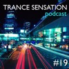 Trance Sensation Podcast #19