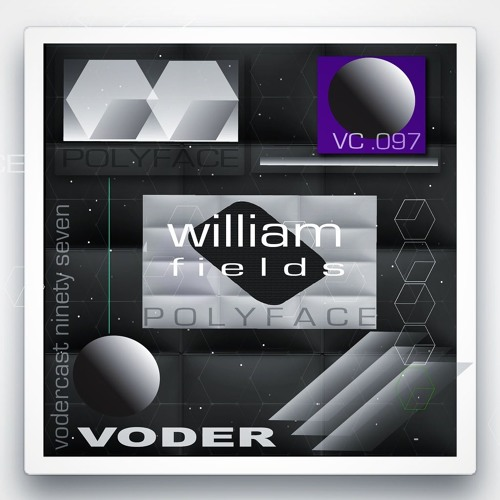 VODERcast .097 - William Fields - Polyface