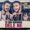 Ciro Netto & Manuel - Tá Com Vergonha Dele Né