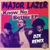Major Lazer - Know No Better (DZK Remix)