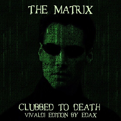 Clubbed To Death (EdaX Vivaldi Matrix Remake)