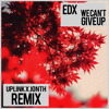 EDX - Cant Give Up (Uplink x Jonth Remix)