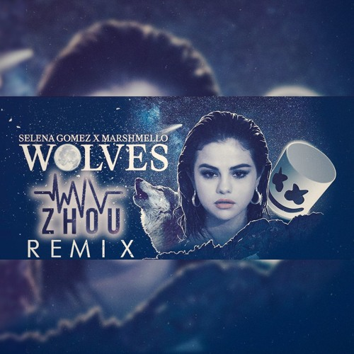 Selena Gomez X Marshmello Wolves Zhou Remix Free By Zhou Free Download On Toneden