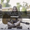 Sash_S - Paradise (OUT NOW)(Played by Blasterjaxx)
