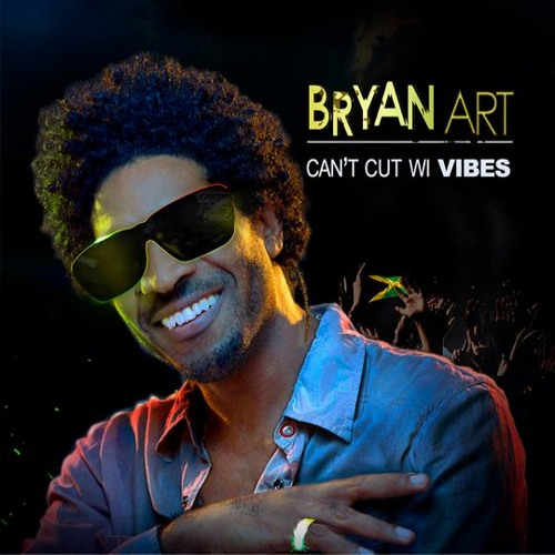 Can't Cut Wi Vibes - Bryan Art
