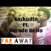 Download Sarkodi Ft. ft. Korede Bello - Far Away Mp3