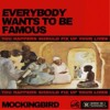 Everybody Wants to be Famous