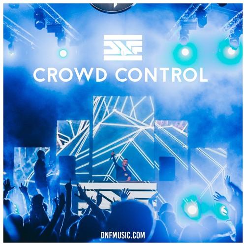 DNF - Crowd Control (Original Mix) скачать бесплатно и слушать онлайн