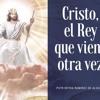 Predica 28 Y 29 De Octubre - Cristo, el Rey que viene otra vez - Pstra Deyda Ramirez de Alvarez