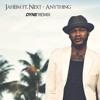Jaheim ft. Next - Anything (DYNE REMIX)