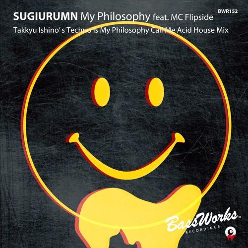 01. My Philosophy feat. MC Flipside (Takkyu Ishino's Techno Is My Philosophy Call Me Acid House Mix)