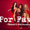pitbull ft fifth harmony - Por Favor