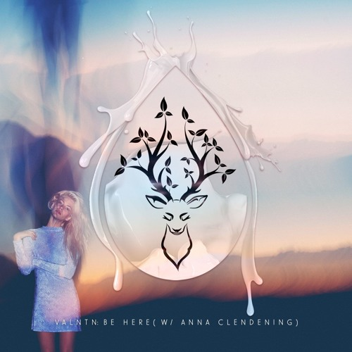 VALNTN - Be Here (w/ Anna Clendening)