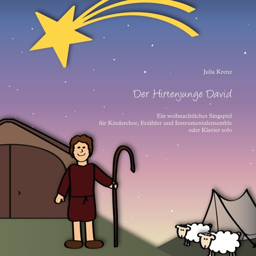 """Ich kenne einen Ort (Kindlein) (aus: """"Der Hirtenjunge David"""", ein weihnachtliches Singspiel)"""