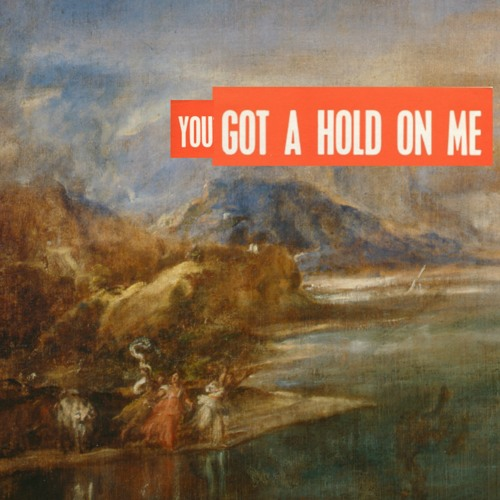 You Got A Hold On Me