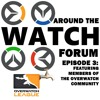 "Around the Watch Forum Episode 3: ""Flameless podcast everyone"""