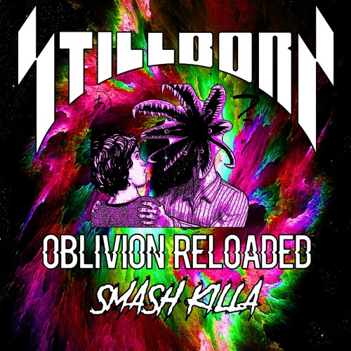 Stillborn - Oblivion Reloaded [Smash KIlla Remake] by SMASH