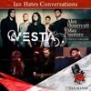 Vesta Collide - Max Santoro and Alex Honeycutt - Ian Hates Music #140