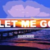 Let Me Go (Halikii Instrumental)
