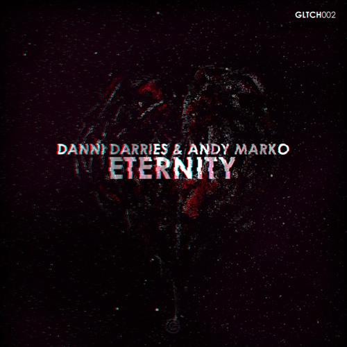 Danni Darries & Andy Marko - Eternity