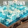 In the Town - Gabry Ponte ft. Sergio Sylvestre