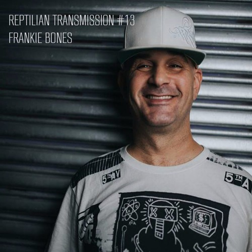 Reptilian Transmission#13 - Frankie Bones(Brooklyn/NYC) (techno)