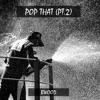 Bwood - Pop That (Pt.2)