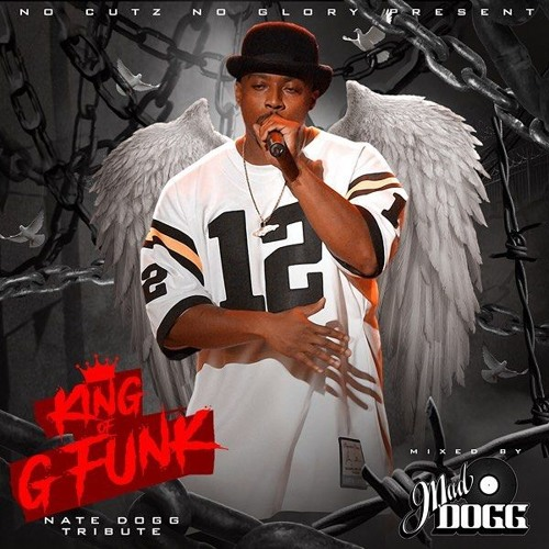 King of G-Funk (NATE DOGG TRIBUTE)