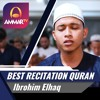 Best Recitation Quran -- Ibrohim Elhaq Imam Sholat - Surat Al Fatihah, Surat Yaseen, Surat Al Kahf